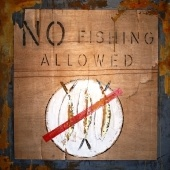 NO FISHING ALLOWED_3